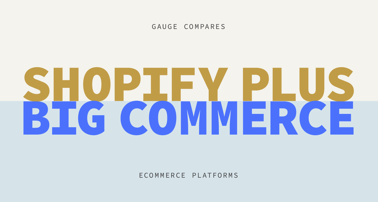Comparing Shopify Plus to BigCommerce