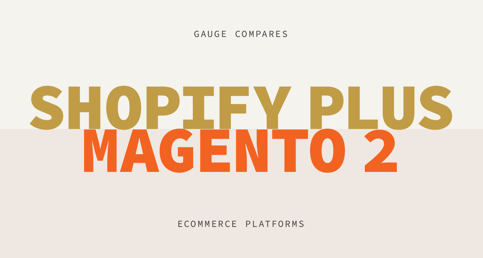 The Differences between Magento 2 and Shopify Plus